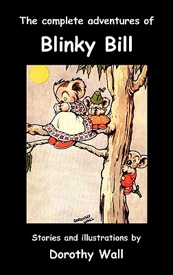 The Complete Adventures of Blinky Bill - Wall, Dorothy