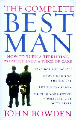 The Complete Best Man - Bowden, John