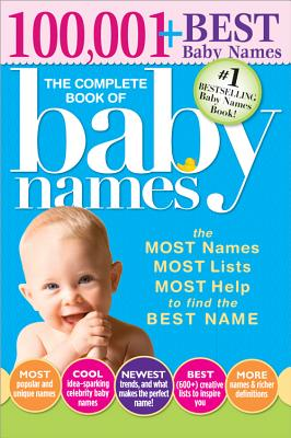The Complete Book of Baby Names: The Most Names, Most Lists, Most Help to Find the Best Name - Bolton, Lesley
