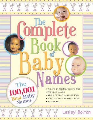 The Complete Book of Baby Names - Bolton, Lesley