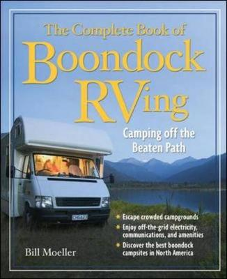 The Complete Book of Boondock RVing: Camping Off the Beaten Path - Moeller, Bill