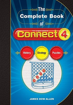 The Complete Book of Connect 4: History, Strategy, Puzzles - Allen, James D