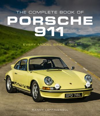 The Complete Book of Porsche 911: Every Model Since 1964 - Leffingwell, Randy