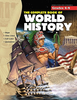 The Complete Book of World History - Douglas, Vincent, and School Specialty Publishing, and Carson-Dellosa Publishing
