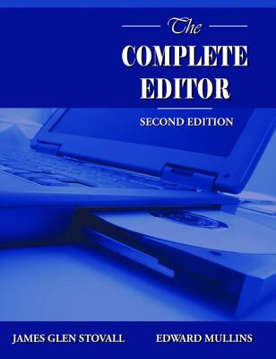 The Complete Editor - Mullins, Edward, and Stovall, James Glen