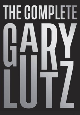 The Complete Gary Lutz - Lutz, Gary