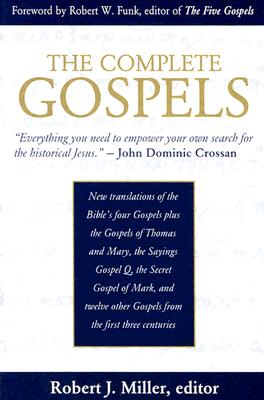The Complete Gospels: Annotated Scholar's Version - Miller, Robert J (Editor)