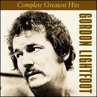 The Complete Greatest Hits - Gordon Lightfoot