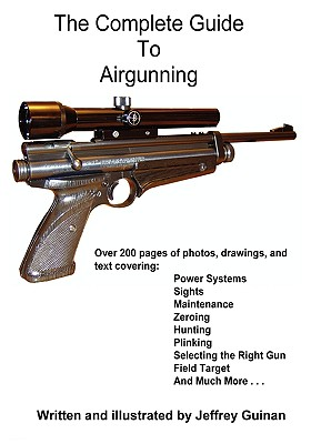 The Complete Guide to Airgunning - Guinan, Jeffrey