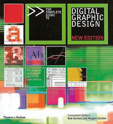 The Complete Guide to Digital Graphic Design - Gordon, Bob, and Gordon, Maggie