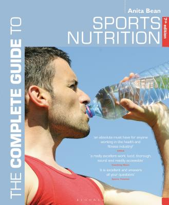 The Complete Guide to Sports Nutrition - Bean, Anita