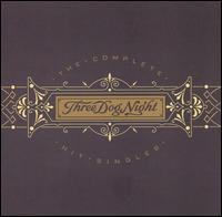 The Complete Hit Singles - Three Dog Night