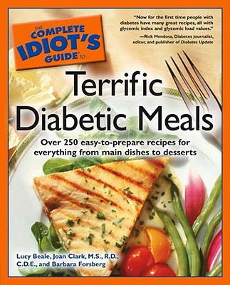 The Complete Idiot's Guide to Terrific Diabetic Meals - Beale, Lucy, and Clark, R D, and Forsberg, Barbara