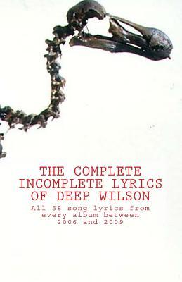 The Complete Incomplete Lyrics of Deep Wilson - Jerram, Mark, and Jerram, Martin