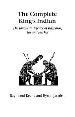 The Complete King's Indian - Keene, Raymond, and Jacobs, Byron