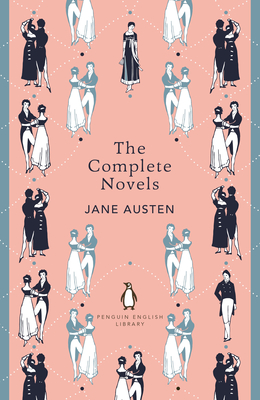 The Complete Novels of Jane Austen - Austen, Jane