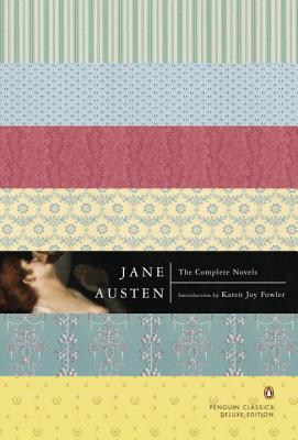 The Complete Novels - Austen, Jane, and Fowler, Karen Joy (Introduction by)