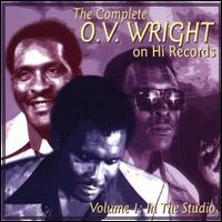 The Complete O.V. Wright on Hi Records, Vol. 1: In the Studio - O.V. Wright