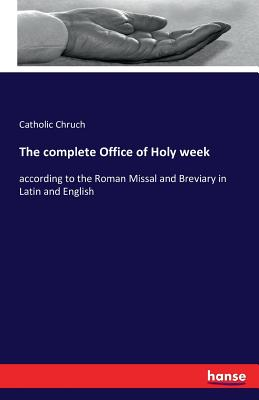 The Complete Office of Holy Week - Chruch, Catholic