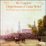 The Complete Organ Sonatas of Gustav Merkel, Vol. 2