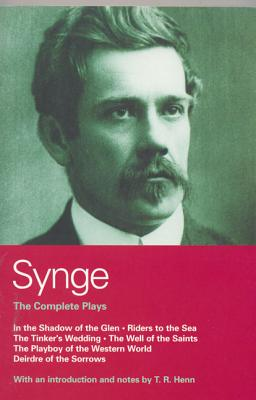 The complete plays - Synge, J. M., and Henn, T. R.