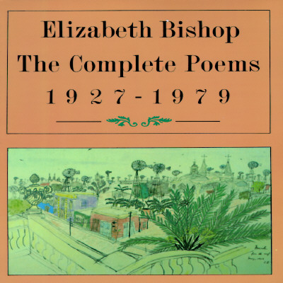 The Complete Poems, 1927-1979 - Bishop, Elizabeth