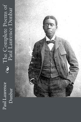 The Complete Poems of Paul Laurence Dunbar - Dunbar, Paul Laurence
