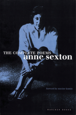 The Complete Poems - Sexton, Anne, and Kumin, Maxine (Foreword by)