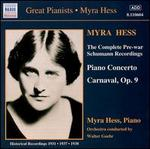 The Complete Pre-War Schumann Recordings - Myra Hess (piano); Walter Goehr (conductor)