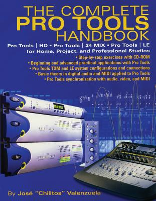 The Complete Pro Tools Handbook - Valenzuela, Jose Chilitos