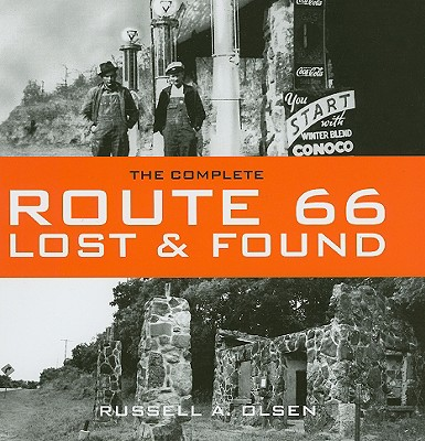The Complete Route 66 Lost & Found - Olsen, Russell
