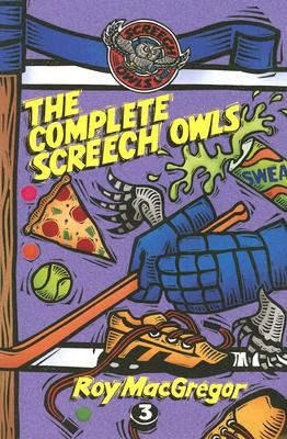 The Complete Screech Owls: Volume 3 - MacGregor, Roy