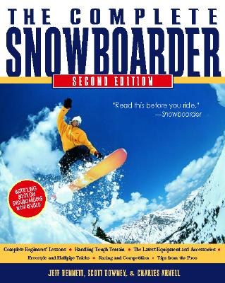 The Complete Snowboarder - Bennett, Jeff, and Downey, Scott, and Bennett Jeff