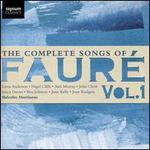 The Complete Songs of Faur�, Vol. 1