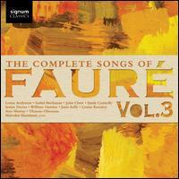 The Complete Songs of Fauré, Vol. 3 - Ann Murray (vocals); Iestyn Davies (vocals); Isobel Buchanan (vocals); Janis Kelly (vocals); John Chest (vocals);...