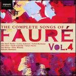 The Complete Songs of Fauré, Vol. 4