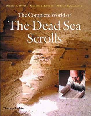 The Complete World of the Dead Sea Scrolls - Davies, Philip R, and Brooke, George J, and Callaway, Phillip R
