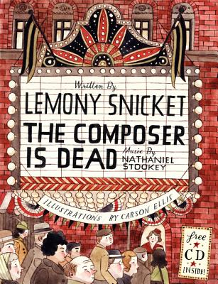 The Composer Is Dead - Snicket, Lemony