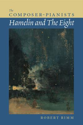 The Composer-Pianists: Hamelin and the Eight - Rimm, Robert