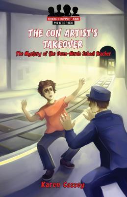The Con Artist's Takeover: The Mystery of the Unco-Nerdo School Teacher - Cossey, Karen
