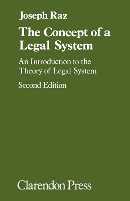 The Concept of a Legal System: An Introduction to the Theory of the Legal System - Raz, Joseph