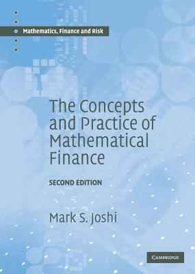 The Concepts and Practice of Mathematical Finance - Joshi, Mark S