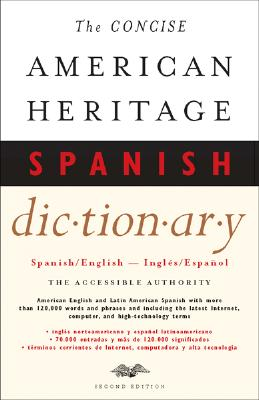 The Concise American Heritage Spanish Dictionary: Spanish/English - Ingles/Espanol - American Heritage Dictionary (Editor), and The American Heritage Dictionaries, Editors Of (Editor)
