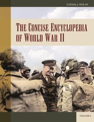 The Concise Encyclopedia of World War II - Nolan, Cathal J