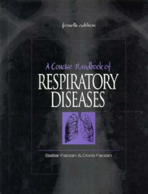 The Concise Handbook of Respiratory Diseases - Farzan, Sattar, and Farzan, Doris A