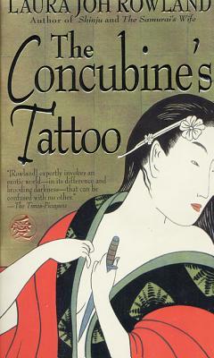 The Concubine's Tattoo - Rowland, Laura Joh