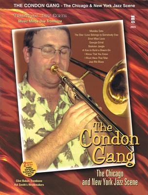 The Condon Gang: The Chicago & New York Jazz Scene: Music Minus One Trombone Deluxe 2-CD Set - Hal Leonard Corp (Creator)