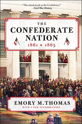 The Confederate Nation: 1861-1865 - Thomas, Emory M