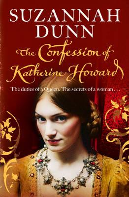 The Confession of Katherine Howard - Dunn, Suzannah