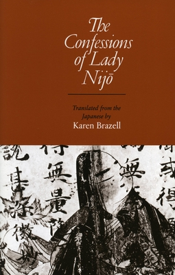 The Confessions of Lady Nijo - Brazil, Karen, and Brazell, Karen, Professor (Translated by)
